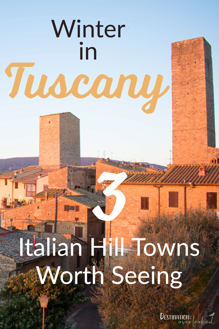 Winter in Tuscany: 3 Italian Hill Towns Worth Seeing