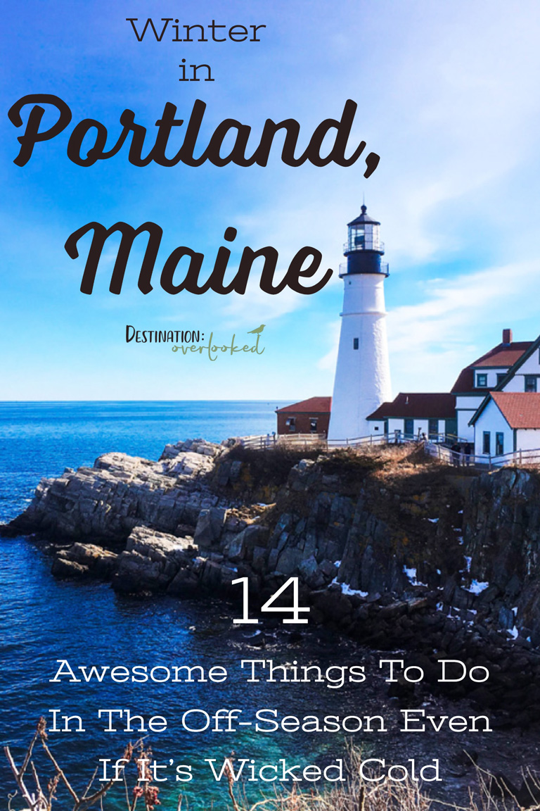 Winter in Portland, Maine: 14 Awesome Things To Do In The Off-Season Even If It's Wicked Cold