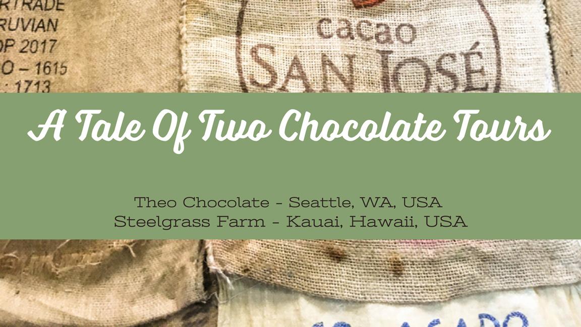 A Tale Of Two Chocolate Tours - Theo Chocolate Seattle and Steelgrass Farm Kauai