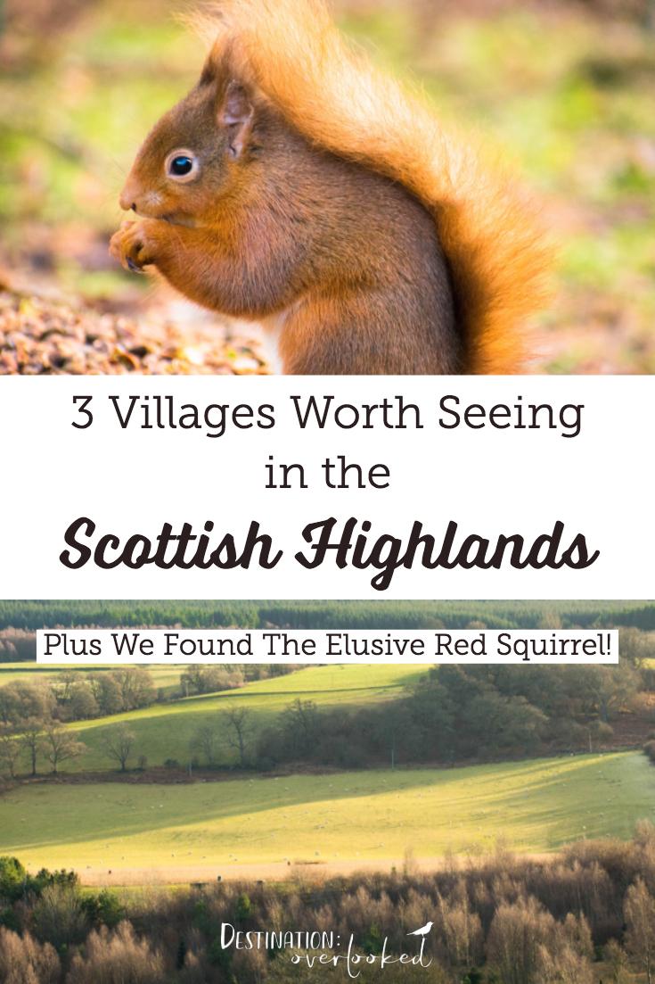 3 Villages Worth Seeing in the Scottish Highlands #scotland #europetravel #travelblogger #scottishhighlands #Redsquirrel