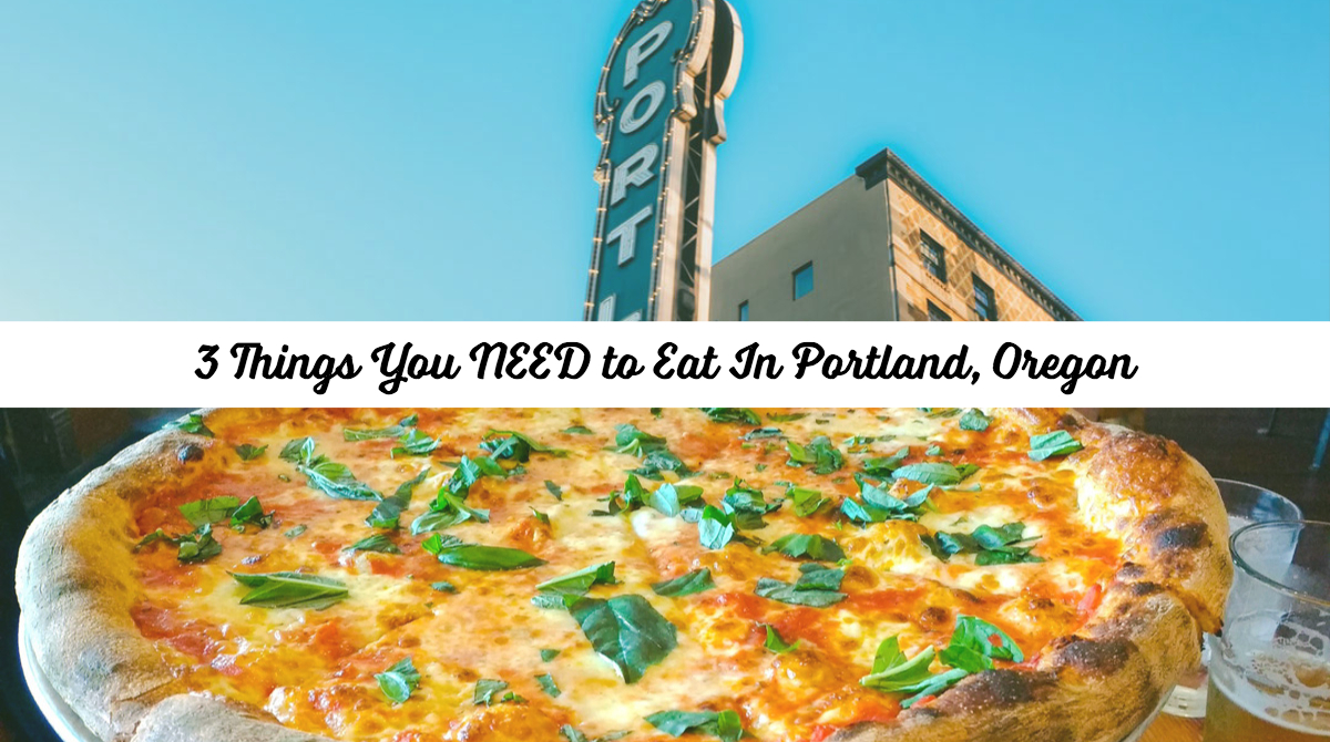 3 Things You NEED to Eat in Portland, Oregon | Portland Restaurants | Oregon Travel