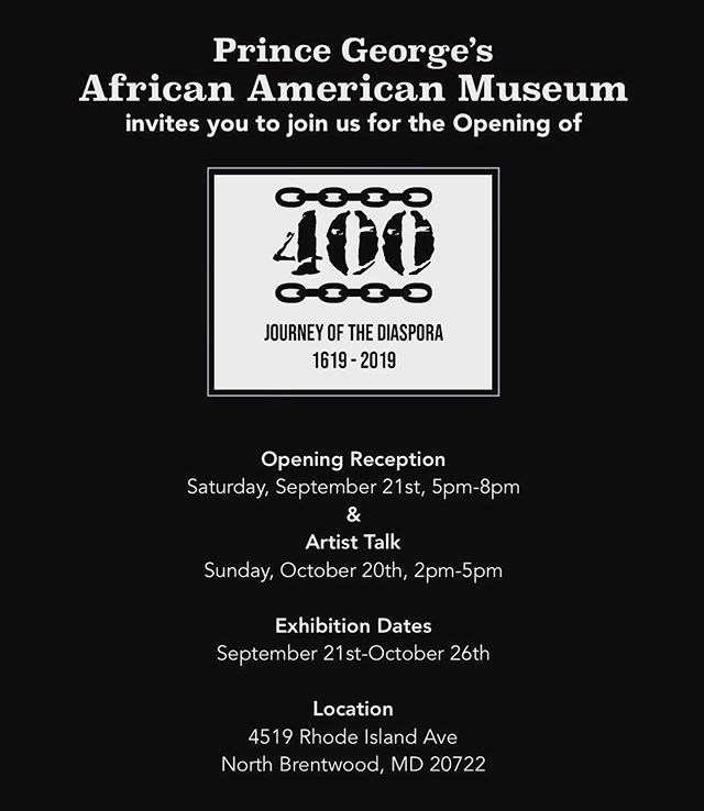 Please join us for the opening of 400 Years of the Diaspora on Saturday, Sept. 21st 5-8pm at Prince George's African American Museum on Rhode Island Ave. . . #artofthediaspora #diaspora #400years #colonialism #postcolonialism #blackamericans #exhibition #opening #artshowopening #washingtondc #maryland #dcmetro #1619 #anniversaryof1619 #septemberartshow