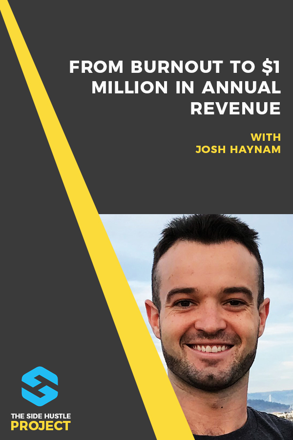 from burnout to $1 million in annual revenue with josh haynam