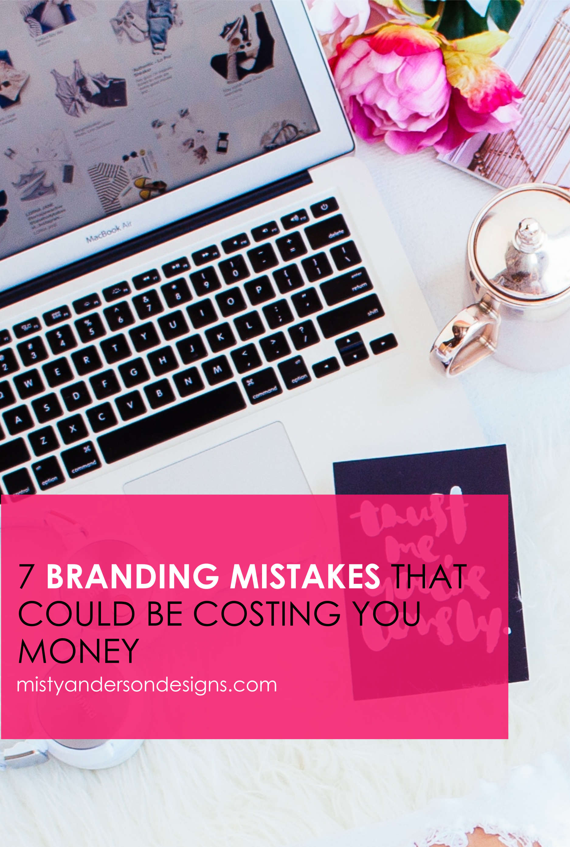 7 branding mistakes that could be costing you money