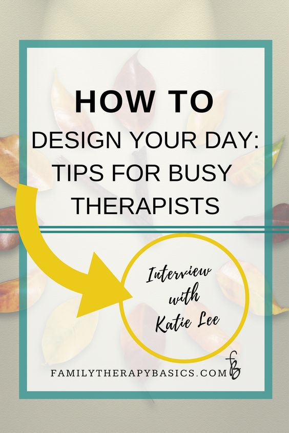 how to design your day tips for busy therapists
