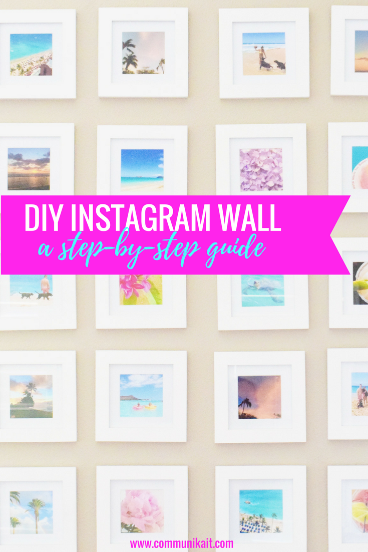 DIY instagram wall a step by step guide