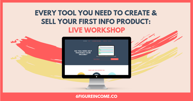 every tool you need to create and sell your first info product live workshop.png