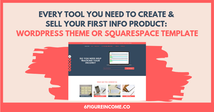 every tool you need to create and sell your first info product wordpress theme or squarespace template.png