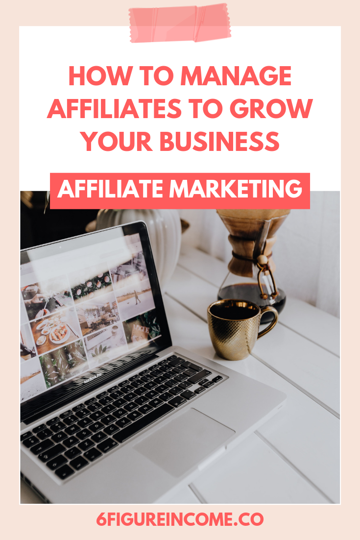 How to manage affiliates to grow your business