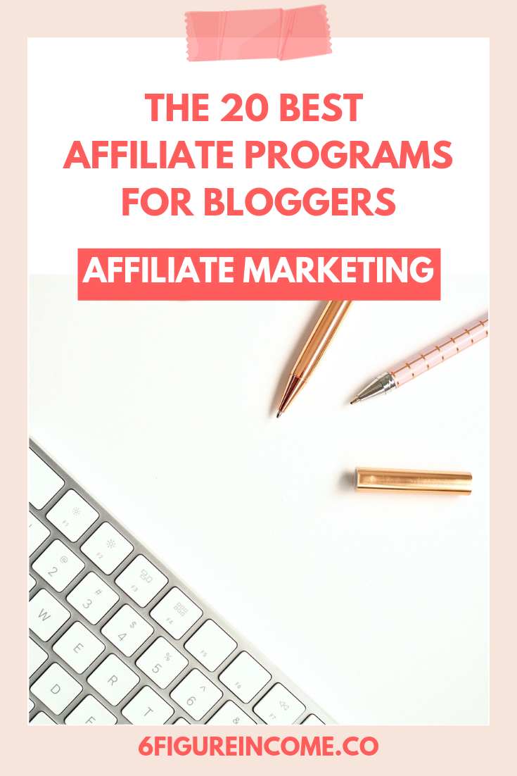 The 20 best affiliate programs for bloggers