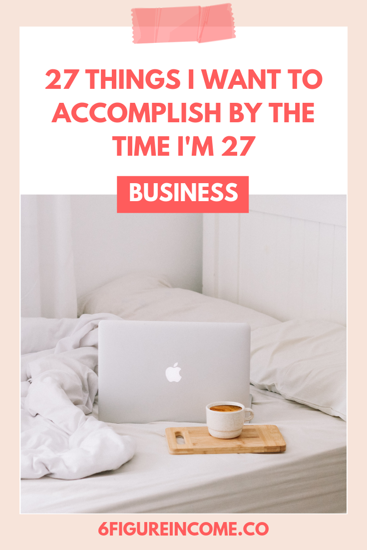 27 things I want to accomplish by the time I'm 27