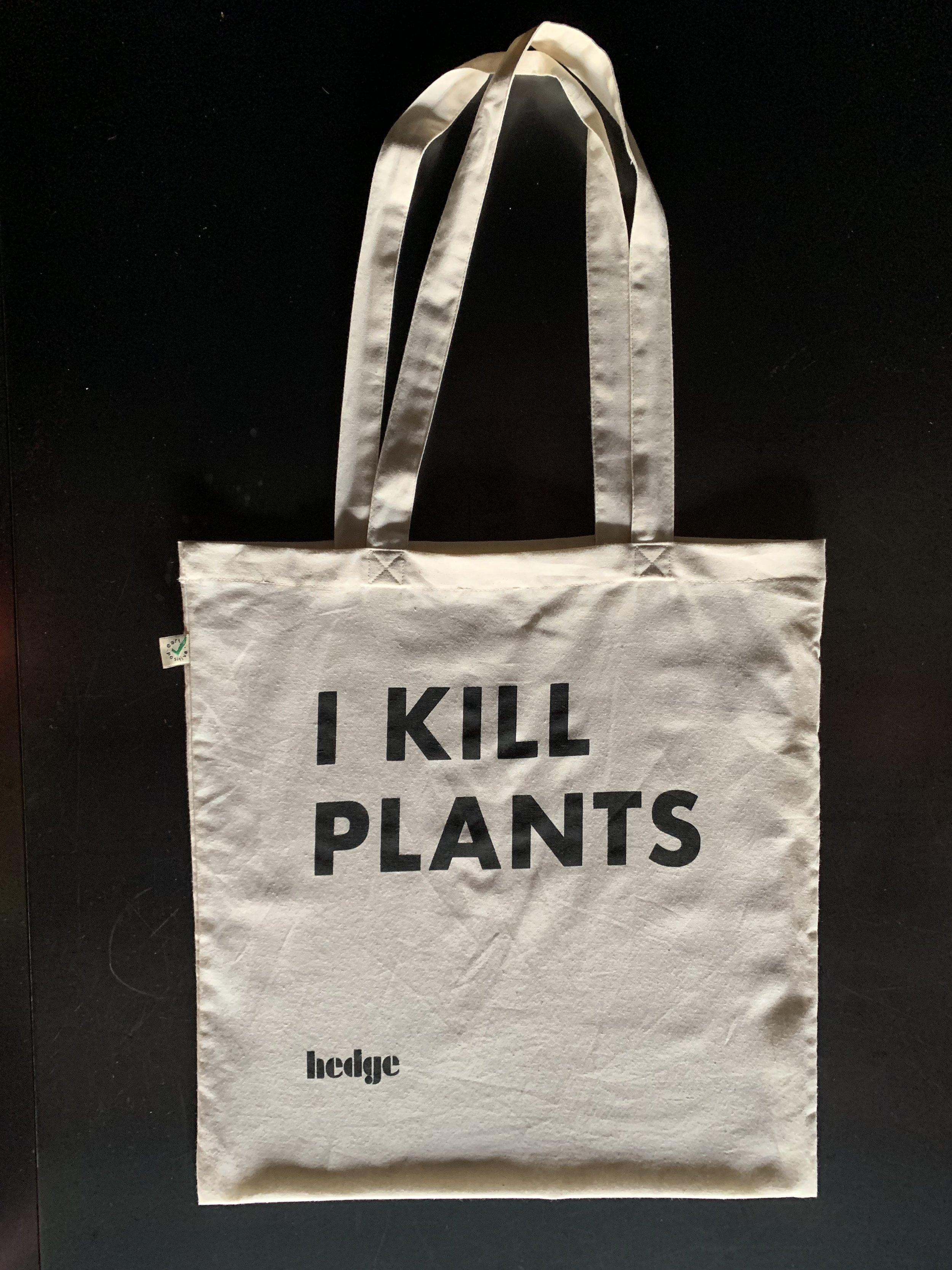 I Kill Plants tote by Hedge — hedge