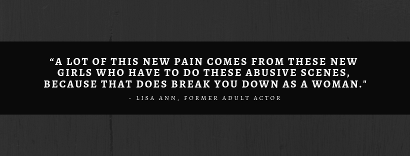 """""""A lot of this new pain comes from these new girls who have to do these abusive scenes, because that does break you down as a woman._ (1).png"""