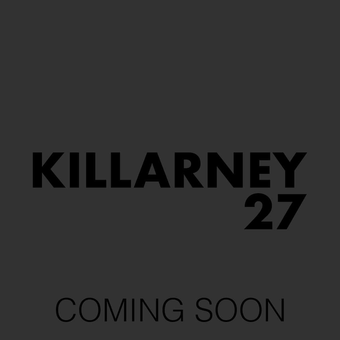 Killarney 27 - Content Cover_Coming Soon-min.jpg
