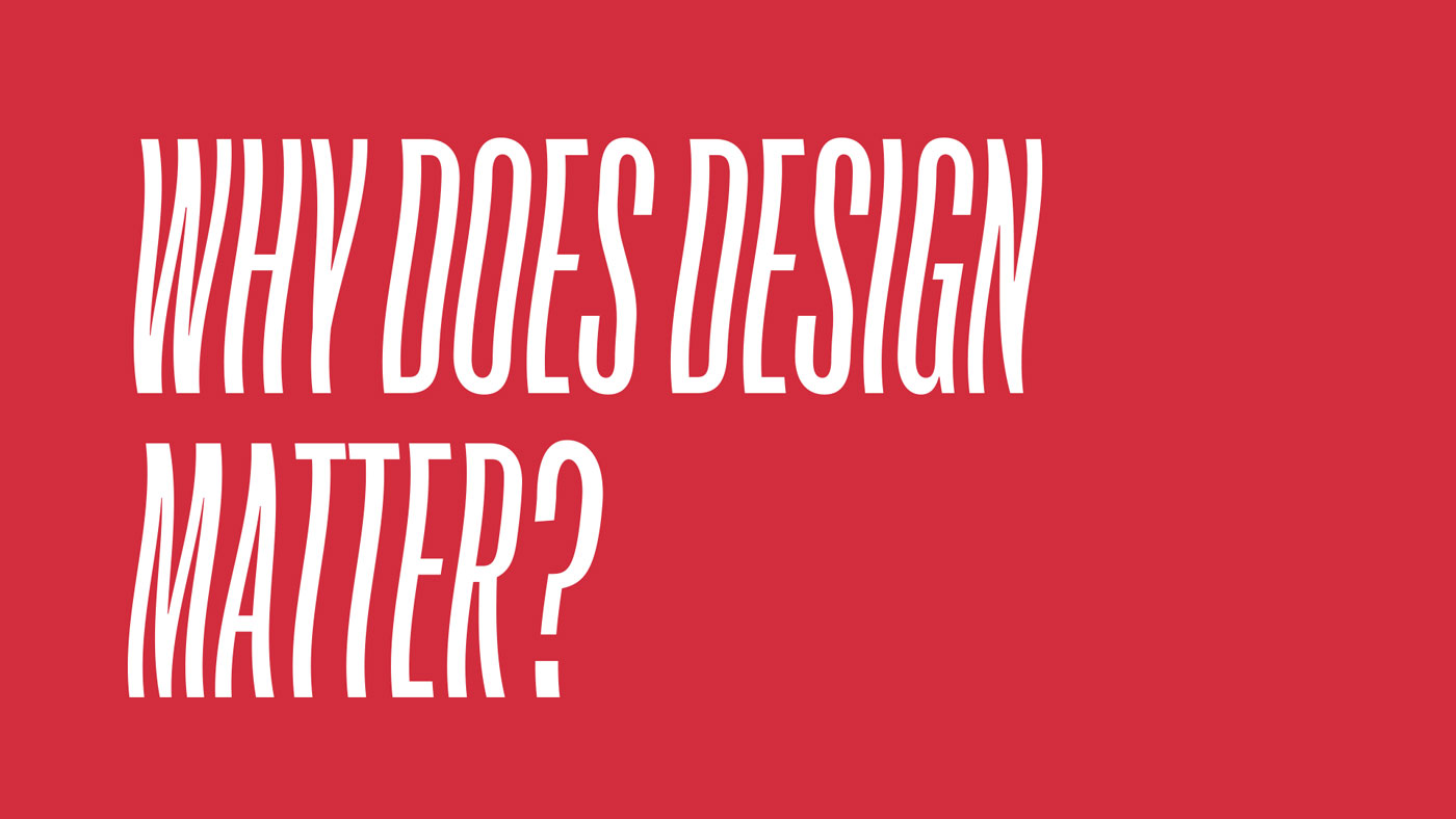 Why_Does_Design_Matter.002.jpg