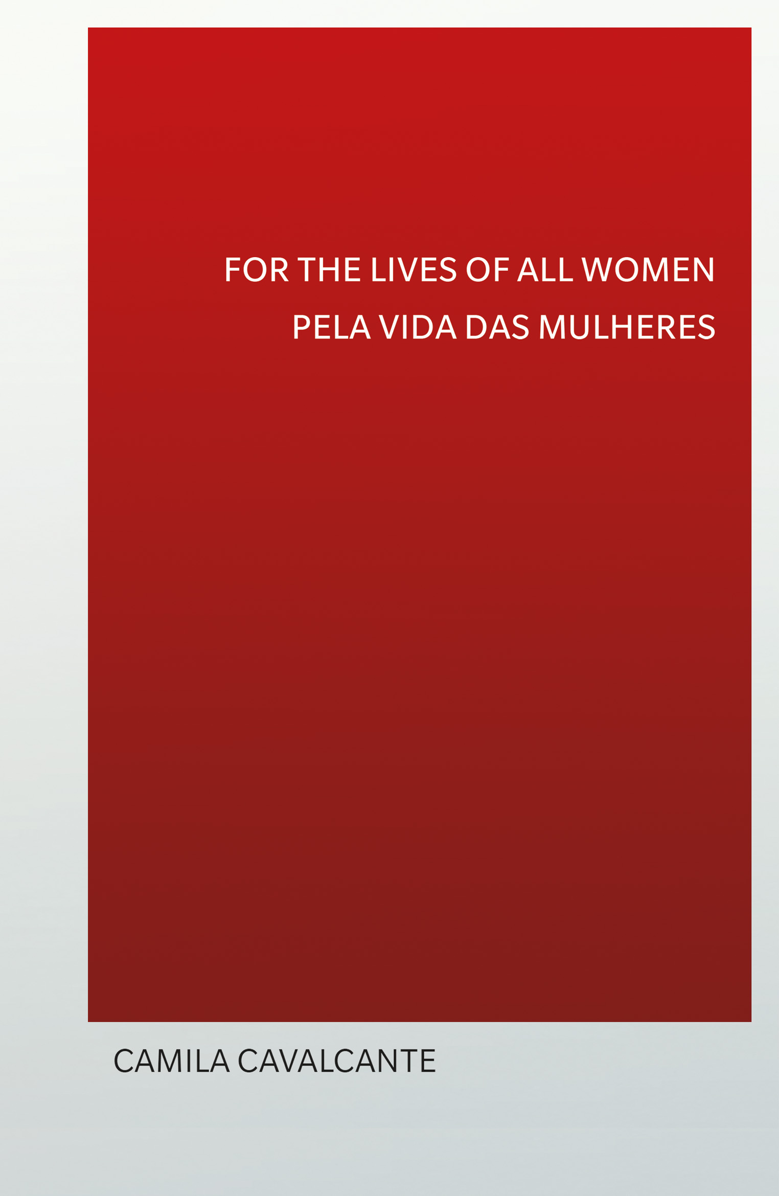 For the Lives of All Women/Pela Vida dad Mulheres
