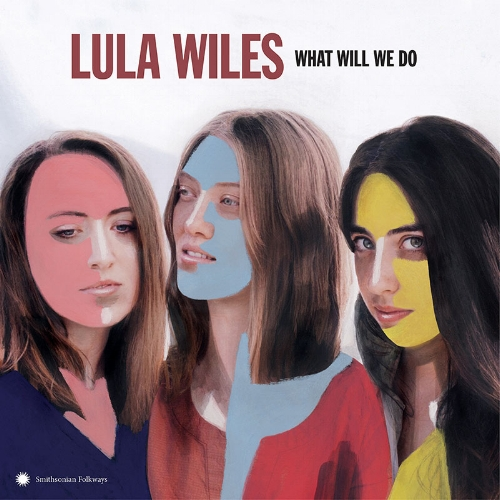 What Will We Do Album [$15] by way of   Lula Wiles
