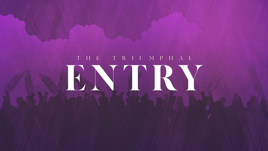 The-Triumphal-Entry_LowRes-WebSlide copy.jpg