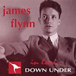 James Flynn, In love down under - My first Australian CD recorded back in 1994 for Radio Broadcaster, John Green. It features evergreen standards performed along with my original quintet. Wally Sinton-Piano, Murray Wilkins - Bass, Norm Burroughs - Drums & Garry Lee- Vibes & Guitar.
