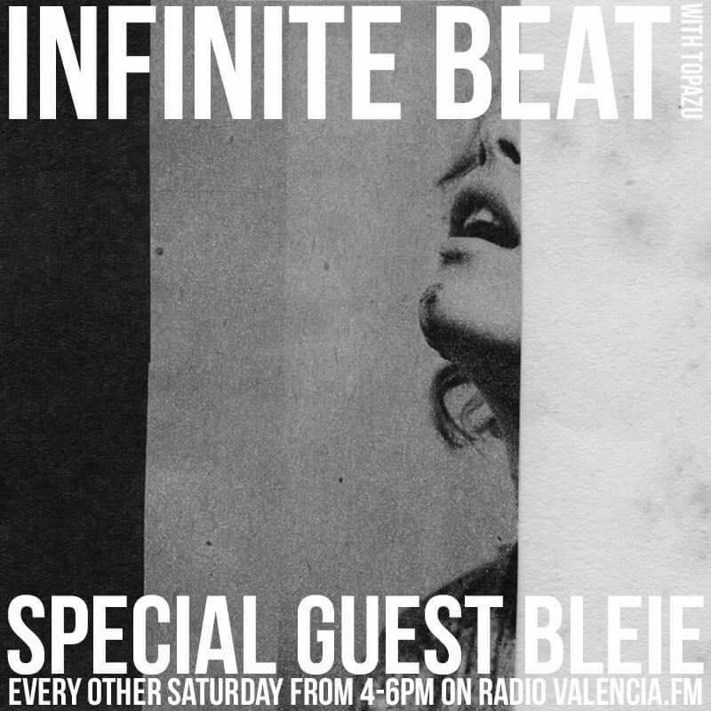RADIO VALENCIA FM - INFINITE BEAT Podcast 44: BLEIEHosted by Topazu08.05.17