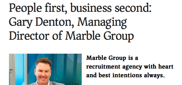 CEO magazine - An interview with Marble Group Director, Gary DentonClick here to read more...