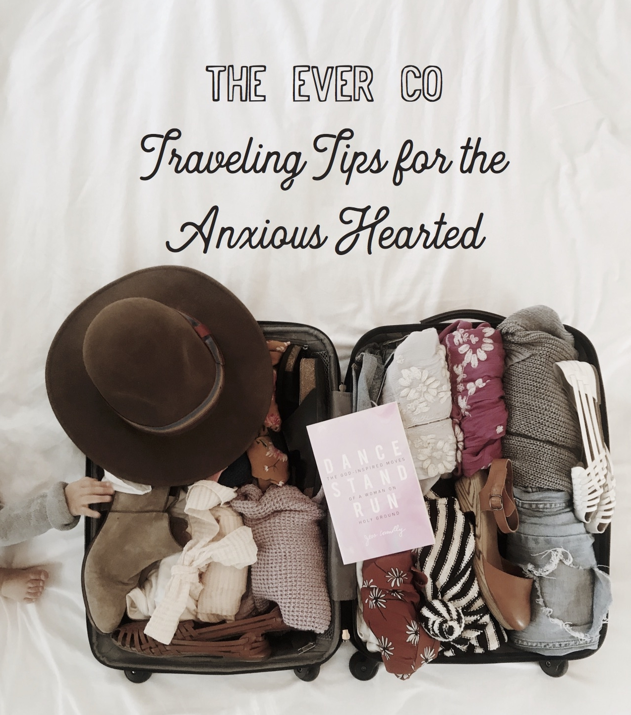 traveling tips for the anxious hearted with the ever co