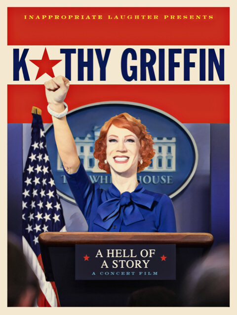 Kathy Griffin - A Hell Of A Story Poster.jpg