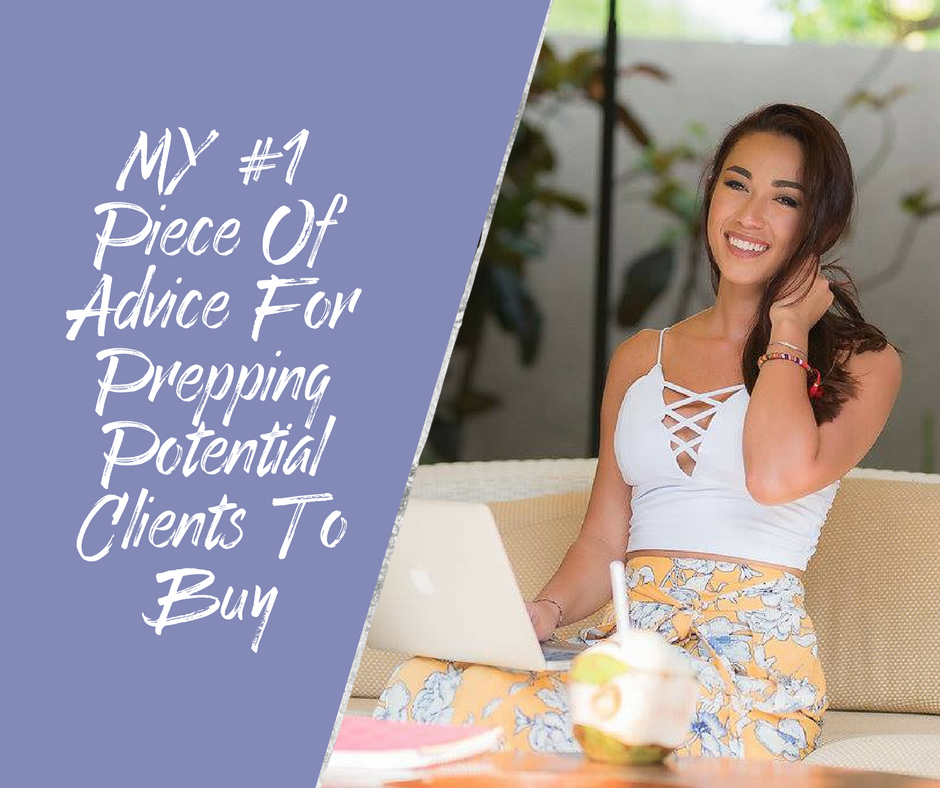 MY #1 PIECE OF ADVICE FOR PREPPING POTENTIAL CLIENTS TO BUY (1).png