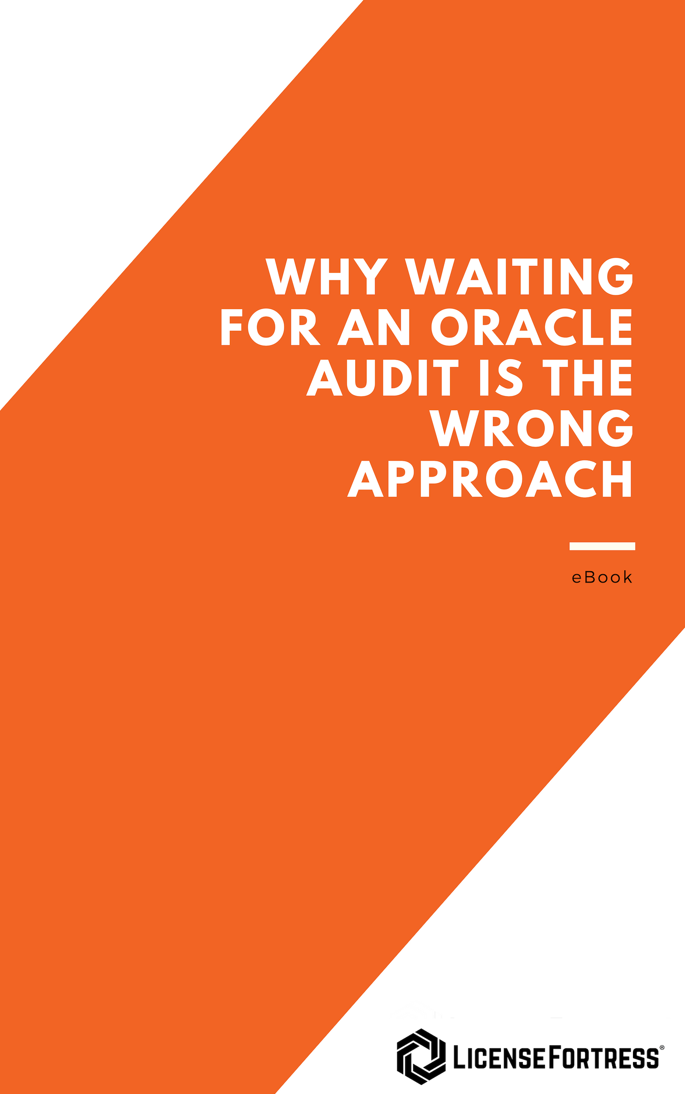 Why Waiting for an Oracle Audit is the Wrong Approach