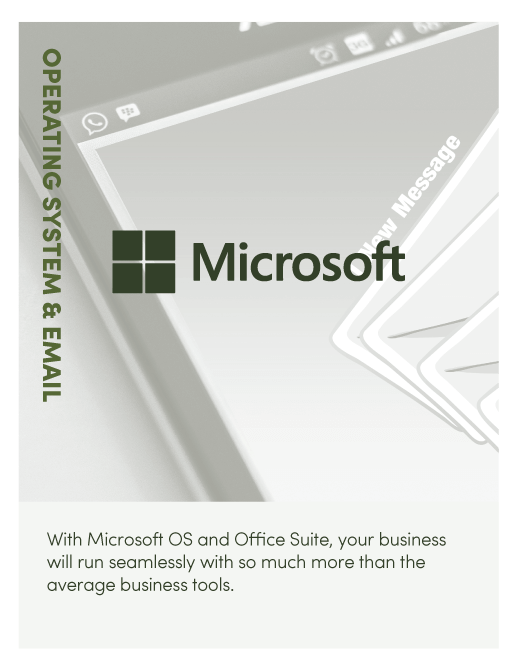With Microsoft OS and Office Suite, your business will run seamlessly with so much more than the average business tools.