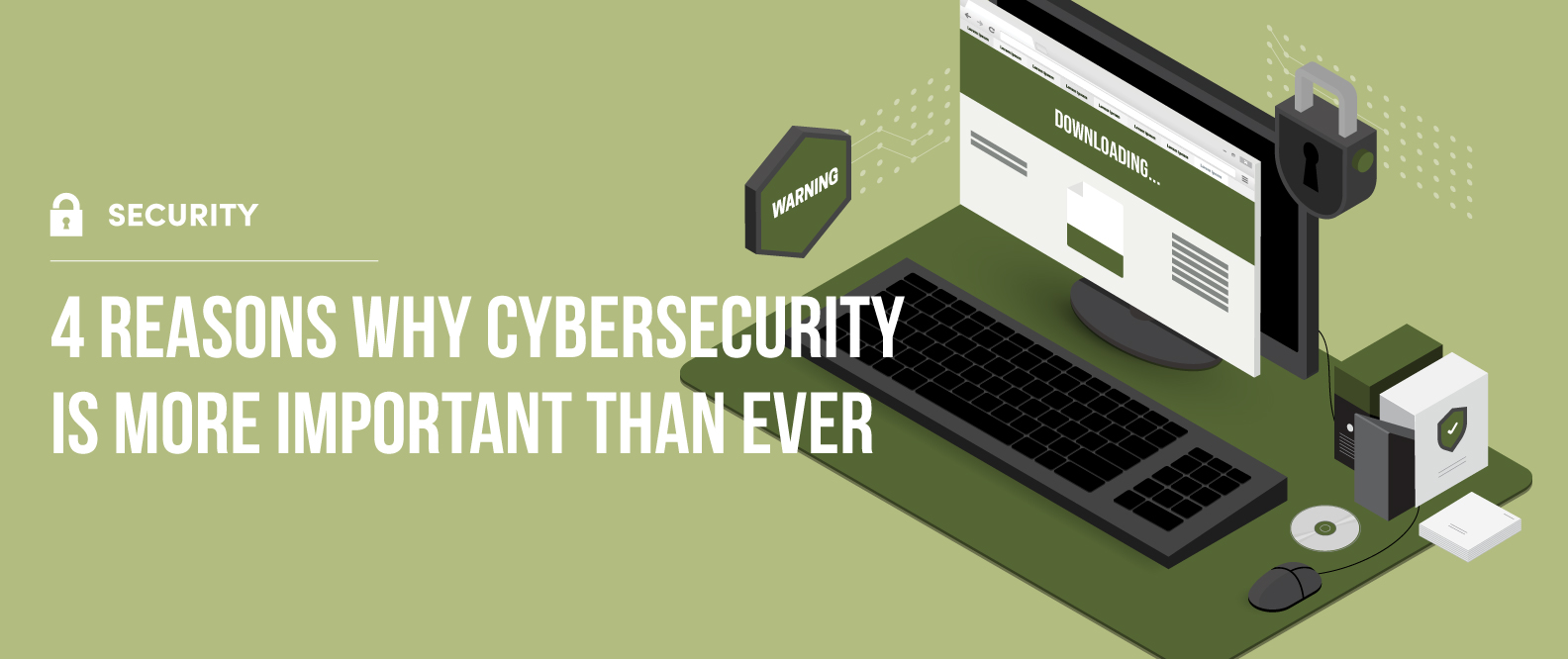 4-Reasons-Why-Cybersecurity-is-More-Important-than-Ever.jpg