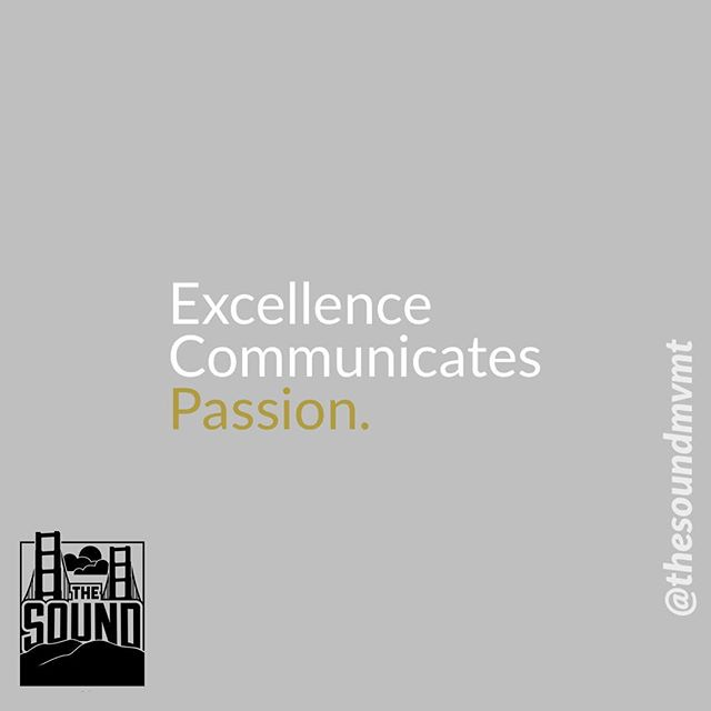 |Excellence Communicates Passion| When we are passionate about our art we give our best and all to it. We do not want to fall into extreme performance or perfectionism. We want the presence of God and we want to give our best to Him. #thesoundmvmt