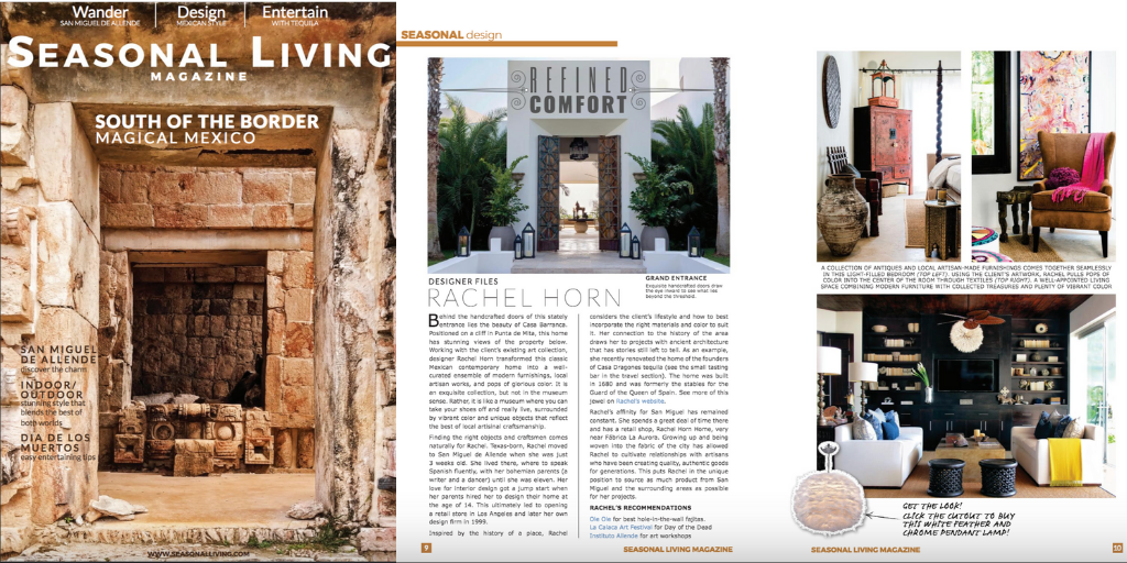 This is a two page spread from a past issue of Seasonal Living Magazine, featuring San Miguel de Allende based interior designer, Rachel Horn of Rachel Horn Interiors.   We can't wait to feature Cheryl's beautiful work in our next issue! If you haven't subscribed yet (it's free to do), please click  here . You're not going to want to miss this next issue!
