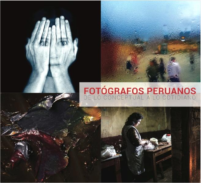 FOTÓGRAFOS PERUANOS DE LO CONCEPTUAL A LO COTIDIANO.