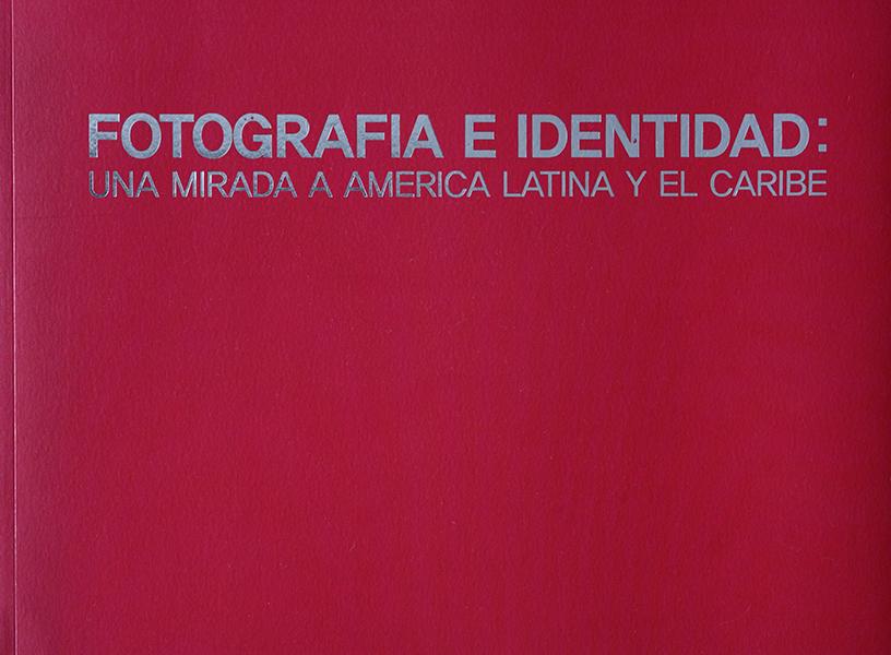 FOTOGRAFIA E IDENTIDAD:UNA MIRADA A AMERICA LATINA Y EL CARIBE.Artista participante.
