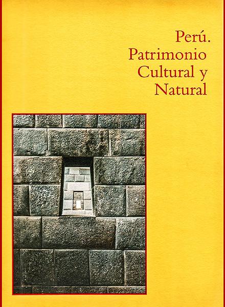 PERU. PATRIMONIO CULTURAL Y NATURAL. Colaboración fotográfica.