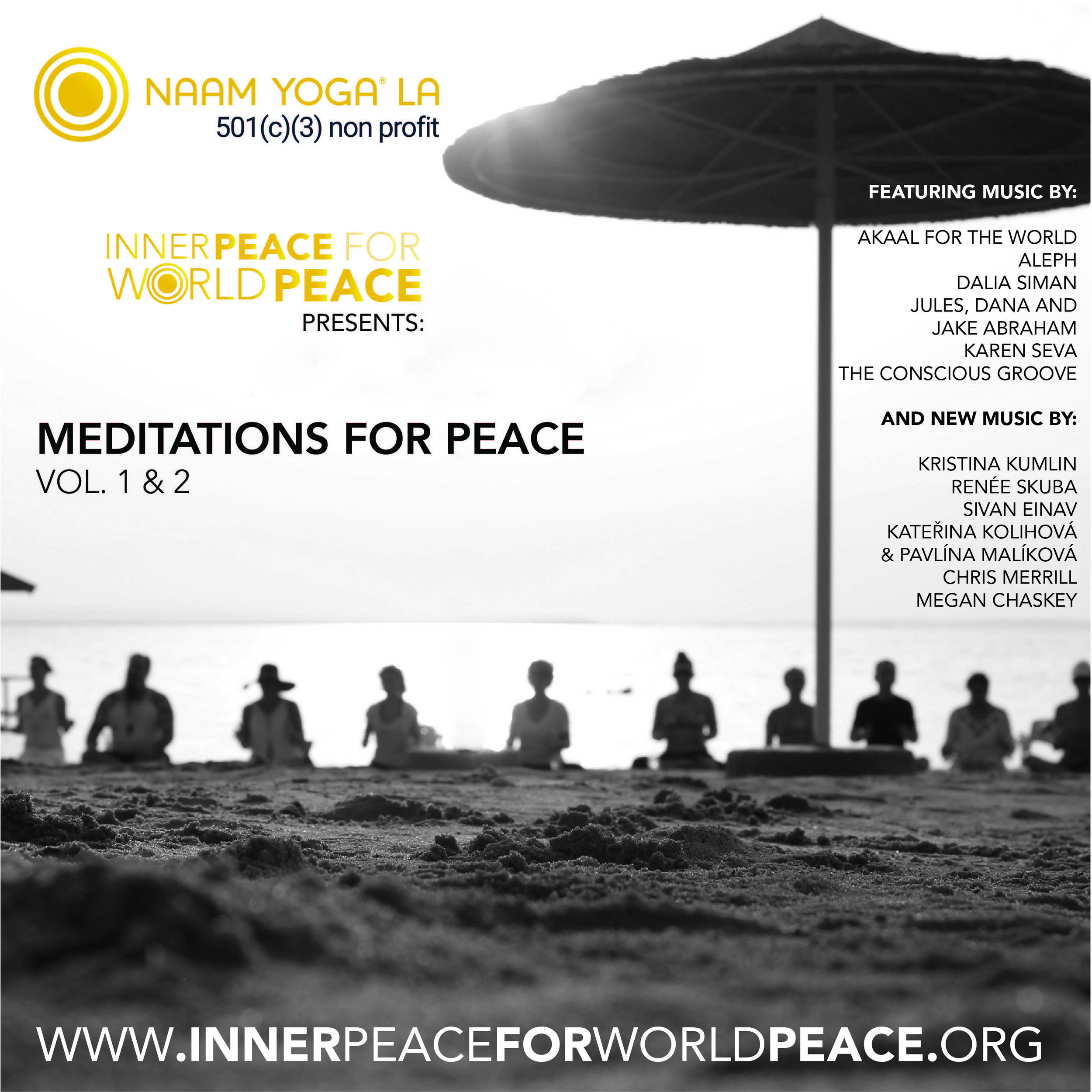Meditations For Peace is an outstanding compilation of meditations, songs and prayers from a variety of naam recording artists.  Composed of 2 volumes, Meditations for Peace contains almost 3 hours of music and features 7 new works/future releases.  Buying this album supports a great causes: the Inner Peace for World Peace project and the Global Gathering for Peace and Healing, both of which are sponsored by Naam Yoga La Healing and Research Center (501c3).  Approximately 80% of each album purchased goes to support these projects directly. Please visit www.meditateforpeace.org to purchase the CD. -  Please visit www.meditateforpeace.org to purchase the CD.