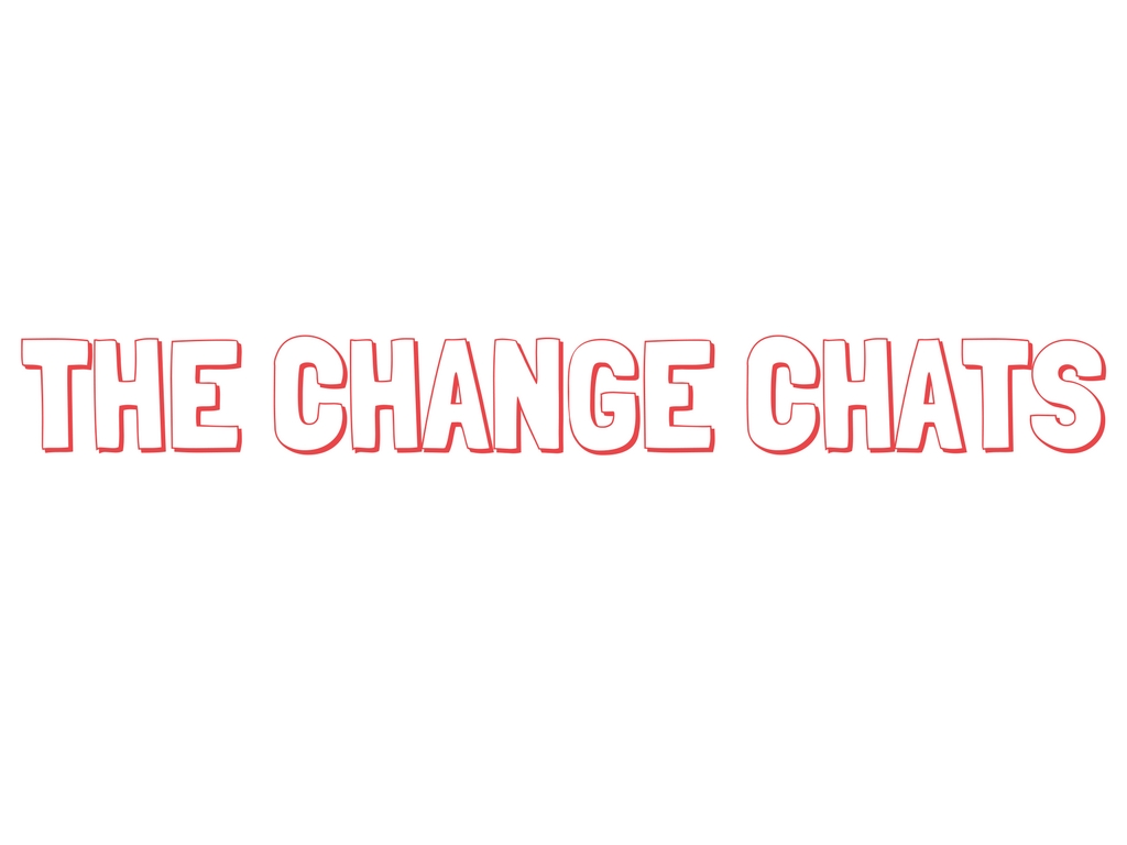THE CHANGE CHATS.jpg