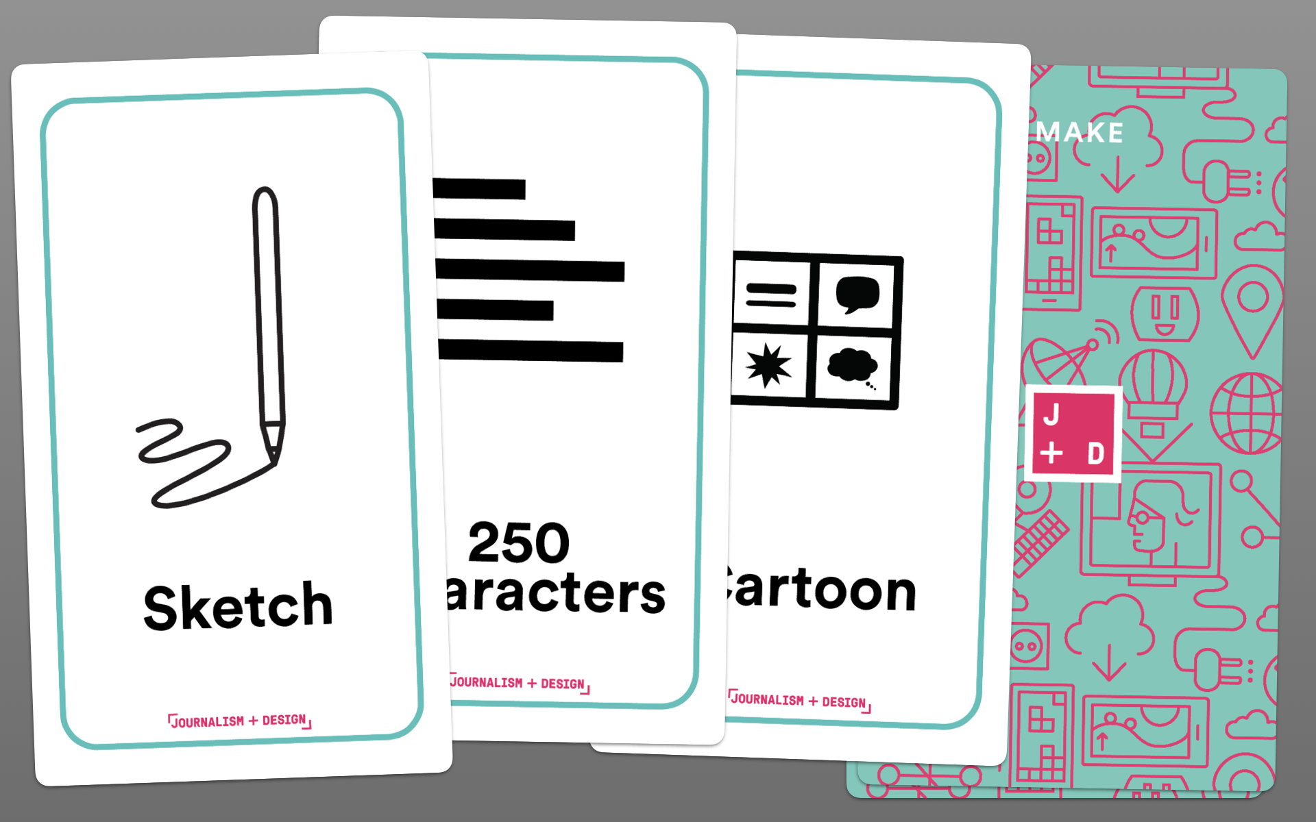 MAKE CARDS  Constraints from headline to full story, plus a range of storytelling formats beyond text.