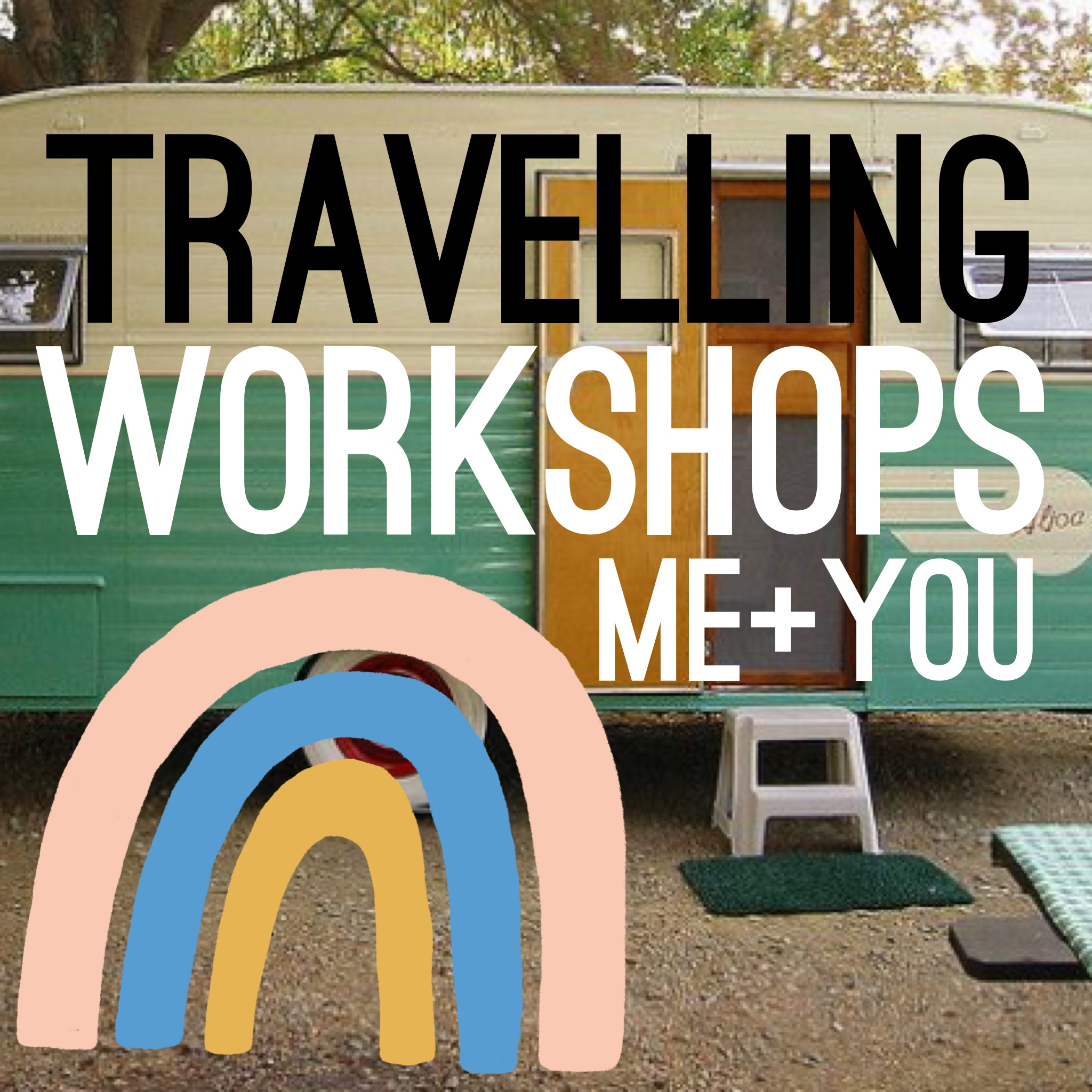 TRAVELLING WORKSHOPS