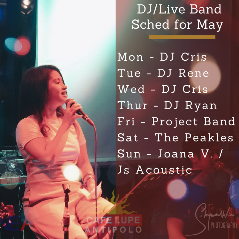 cafe-lupe-antipolo-live-band-schedule-may-2018-philippines-restaurant-ovelooking-best.png