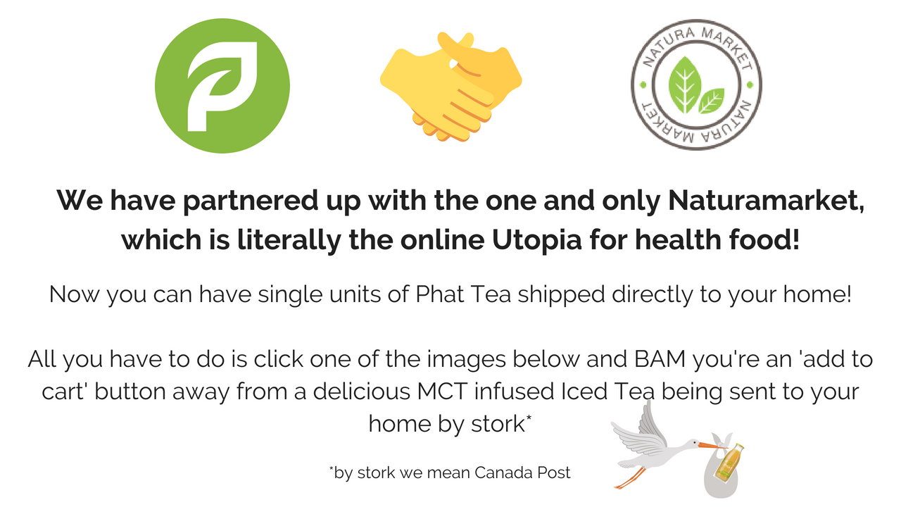Now you can have single units of Phat Tea shipped directly to your home!All you have to do is click one of the images below and BAM you're an 'add to cart' button away from a delicious MCT infused Iced Tea being.png