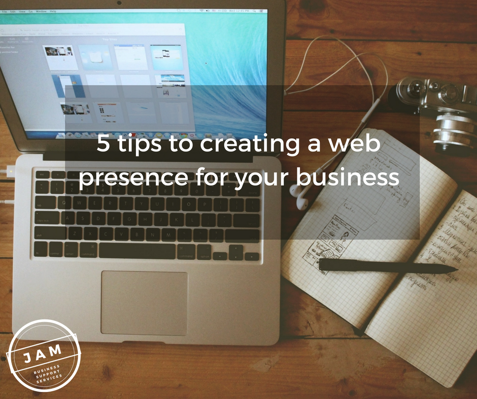 5 tips to creating a web presence for your business