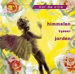 Kor de Ville Himmelen kysser jorden (1995): solist på sangen «De frigjortes glede»