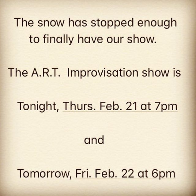 The ART Improv Show is TONIGHT and TOMORROW!!!! Be there or be ◾️