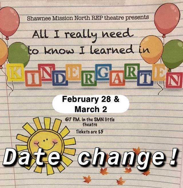 """Because of recent inclement weather, SMN's Rep Show """"All I Really Need to Know I Learned in Kindergarten"""" has been rescheduled for February 28th and March 2nd, with both performances being at 7 pm in our Little Theatre. Tickets are $5 at the door. We hope to see you there!"""