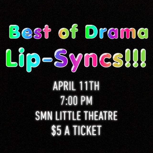 Come and see Best of Drama Lip Syncs!!! This is a one-night only event so don't miss it!!! Hope to see you there on Thursday!