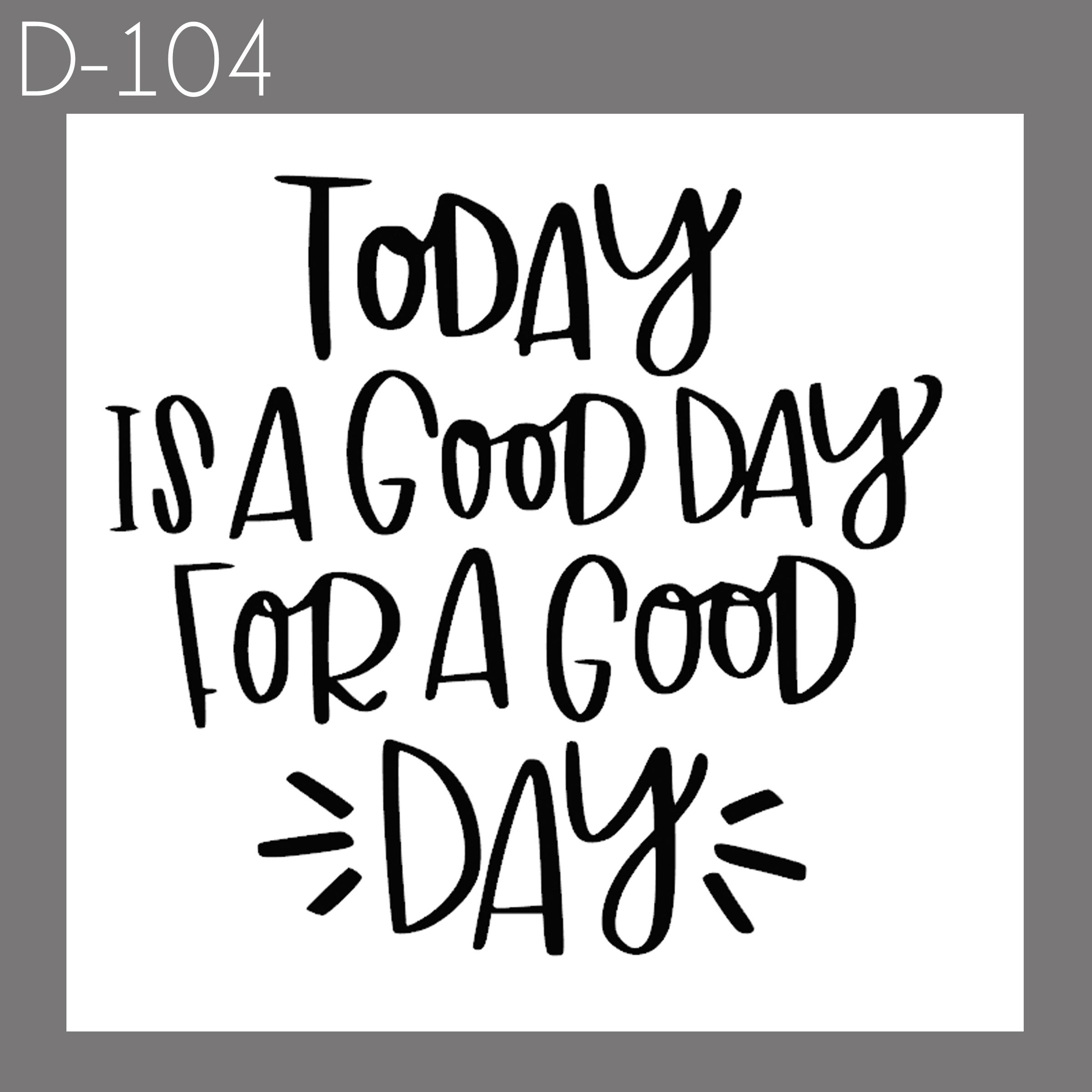 Good Day   $30