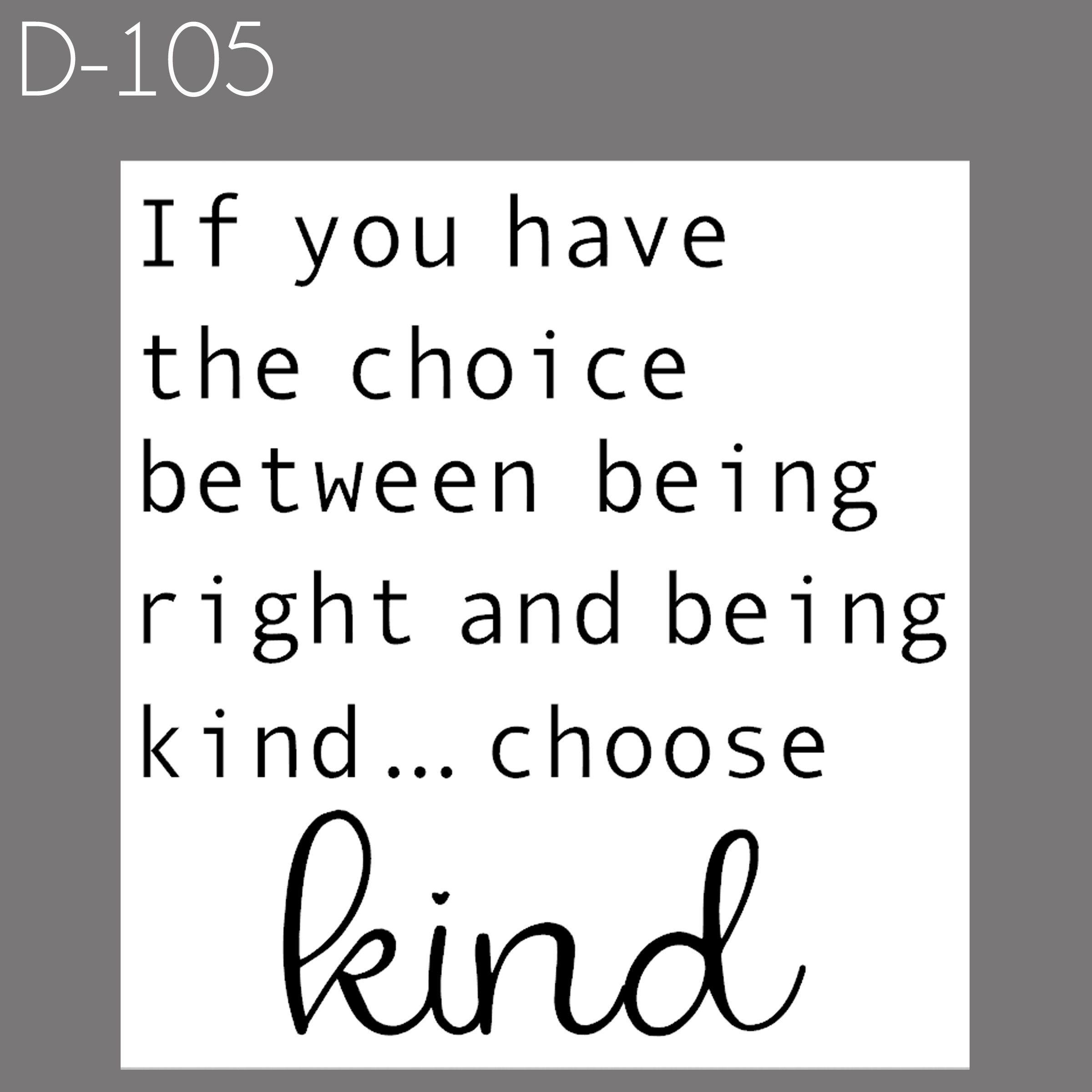 Choose Kind | $30