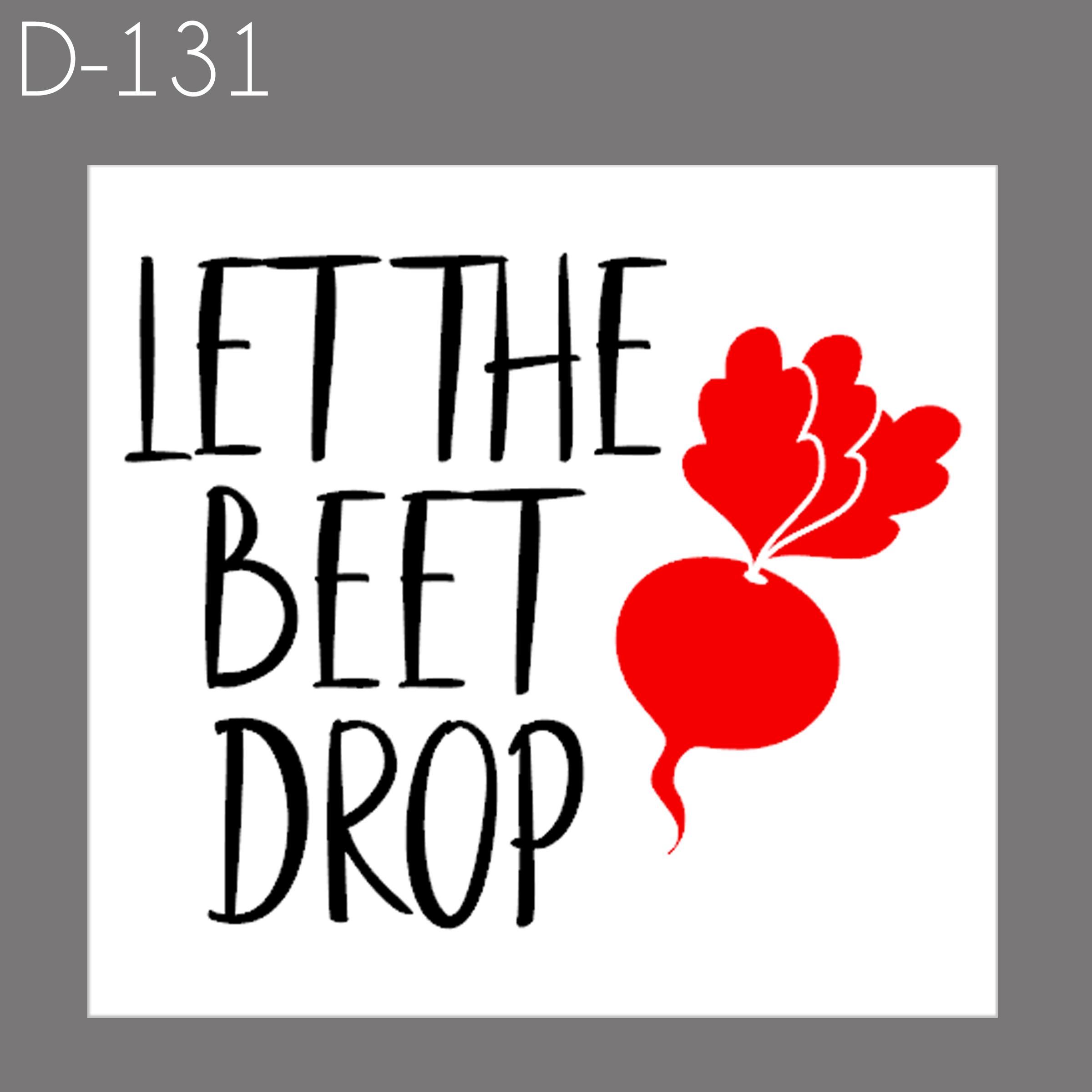 Let the Beet Drop   $30